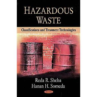 Hazardous Waste - Classifications and Treatment Technologies by Reda R