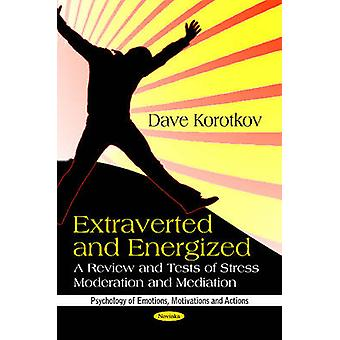 Extraverted & Energized - Review & Tests of Stress Moderation & Mediat