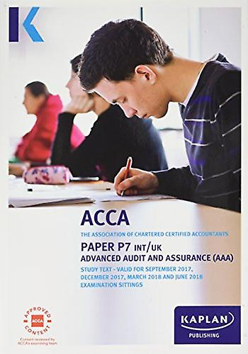 P7 Advanced Audit and Assurance (INT&UK) - Complete Text by Kaplan Pu