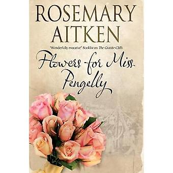 Flowers for Miss Pengelly by Rosemary Aitken - 9781847518392 Book