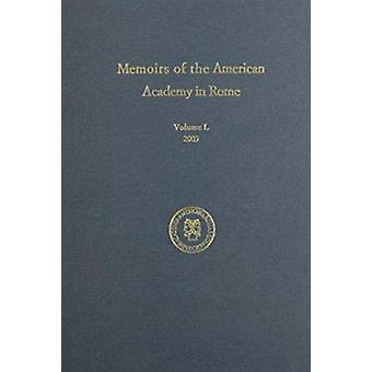 Memoirs of the American Academy in Rome - 2005 - v. 50 by Vernon Hyde M