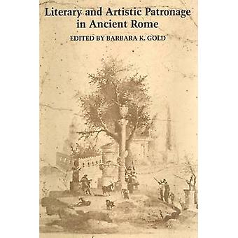 Literary and Artistic Patronage in Ancient Rome by Barbara K Gold - 9