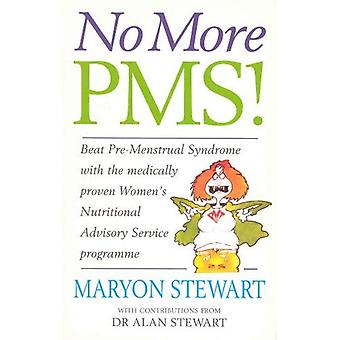 No More PMS!: Beat PMS with the Medically Proven Women's Nutritional Advisory Service Programme