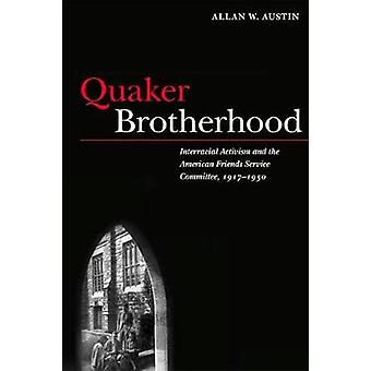 Quaker Brotherhood - Interracial Activism and the American Friends Ser