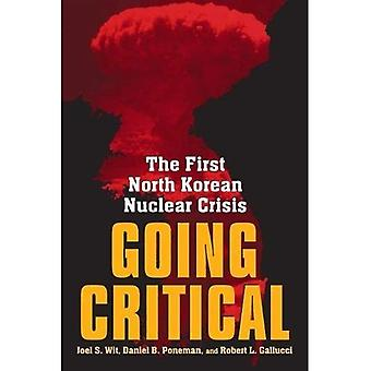 Going Critical: The First North Korean Nuclear Crisis: The Frist North Korean Nuclear Crisis