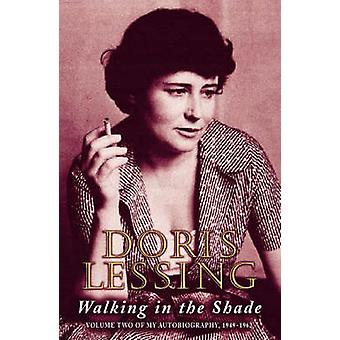 Walking in the Shade by Doris Lessing