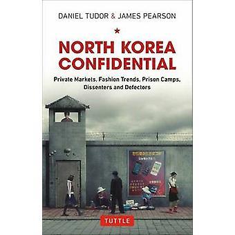 North Korea Confidential by Daniel Tudor & James Pearson