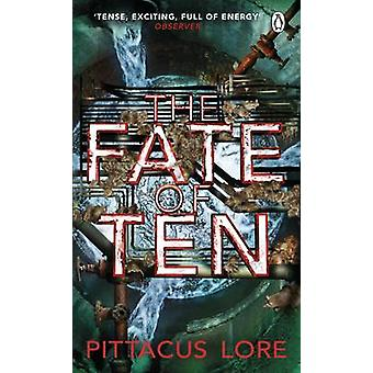 Fate of Ten by Pittacus Lore