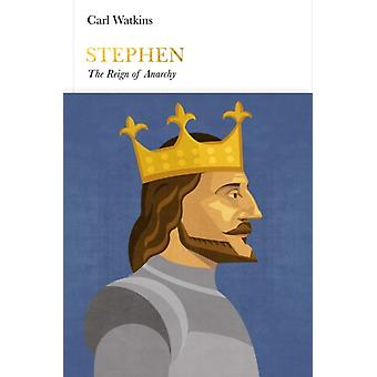 Stephen (Penguin Monarchs): The Reign of Anarchy (Hardcover) by Watkins Carl