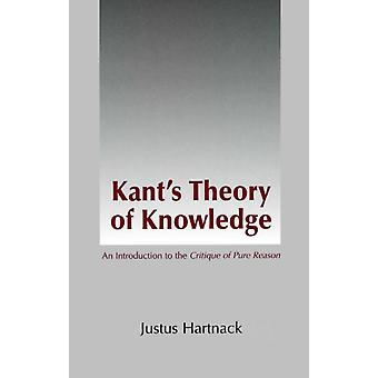 Kant's Theory of Knowledge: An Introduction to 'the Critique of Pure Reason' (Paperback) by Hartnack Justus Phd