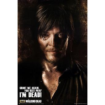 Schießen Sie The Walking Dead - Daryl mir wieder Poster Plakat-Druck
