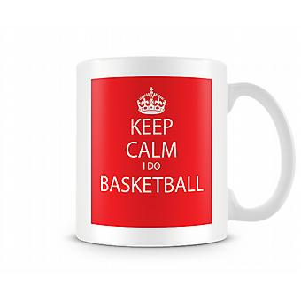 Keep Calm I Do Basketball Printed Mug