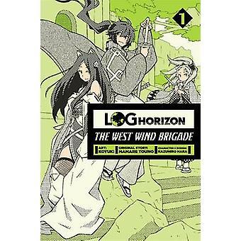 Log Horizon - The West Wind Brigade - Vol. 1 by Koyuki - Mamare Touno -