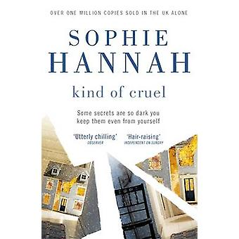 Kind of Cruel - Book 6 - Culver Valley Crime by Sophie Hannah - 9780340