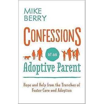 Geständnisse – Confessions of ein Adoptivelternteil - Hoffnung und Hilfe von den Gräben des
