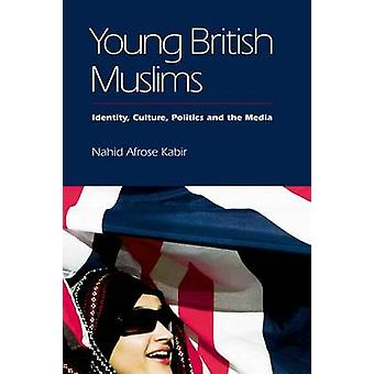 Young British Muslims - Identity - Culture - Politics and the Media by