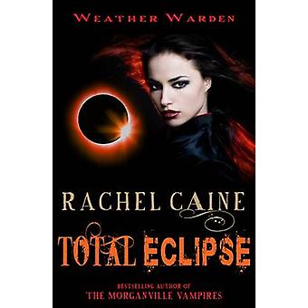 Total Eclipse by Rachel Caine - 9780749009991 Book