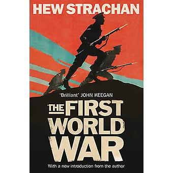 The First World War - A New History (Re-issue) by Hew Strachan - 97814