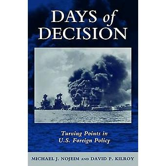 Days of Decision - Turning Points in U.S. Foreign Policy by David P. K