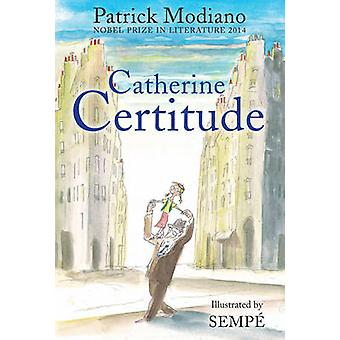 Catherine Certitude by Patrick Modiano - Jean-Jacques Sempe - 9781783