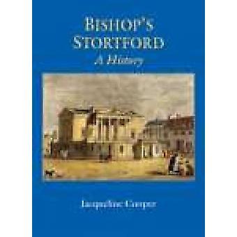 Bishops Stortford - eine Geschichte von Jacqueline Cooper - 9781860773297 Bo