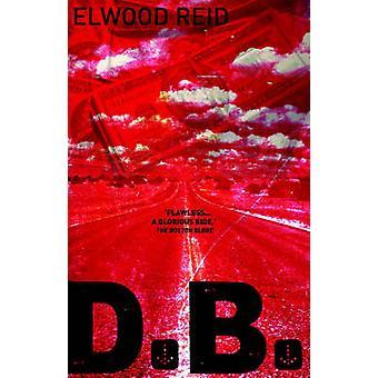 D.B. by Elwood Reid - 9781904738190 Book