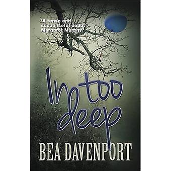In Too Deep by Bea Davenport - 9781909395299 Book