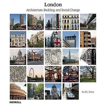 London - Architecture - Building and Social Change by Paul L. Knox - 9