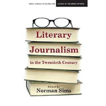 Journalisme littéraire du XXe siècle par Norman Sims - David A
