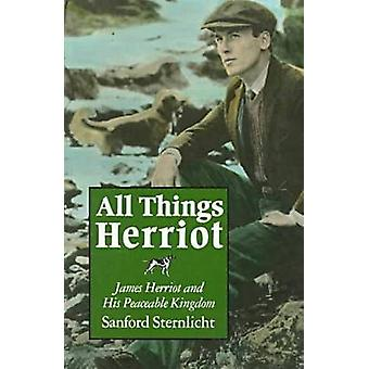 All Things Herriot - James Herriot and His Peaceable Kingdom (New edit