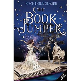 The Book Jumper by Mechthild Glaser - 9781250086662 Book