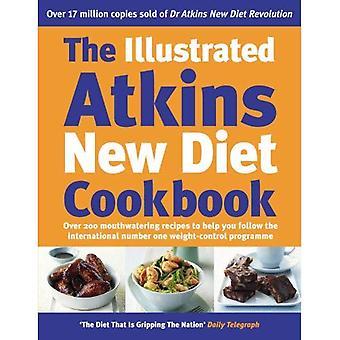 L'illustré Atkins nouvelle diète Cookbook: Plus de 200 recettes alléchantes pour aider vous suivez le Programme de International numéro un en matière de perte de poids