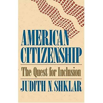 American Citizenship: The Quest for Inclusion (Tanner Lectures on Human Values)