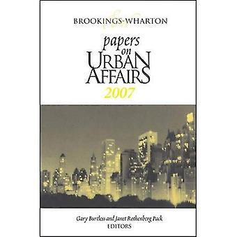 Brookings-Wharton Papers on Urban Affairs: 2007