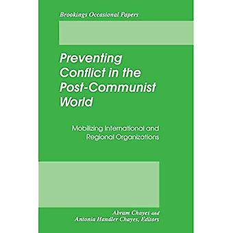 Preventing Conflict in the Post-Communist World: Mobilizing International and Regional Organizations (Brookings...