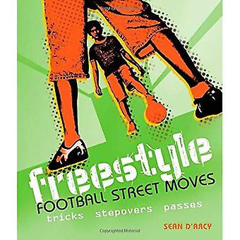 Freestyle Football Street Moves: Tricks, Stepovers and Passes