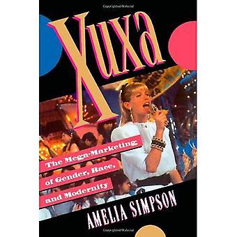 Xuxa: Die Mega-Vermarktung von Geschlecht, Rasse und Modernität