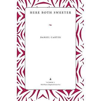 Ici les deux plus doux: poèmes (mèche poésie Chapbook série 5)