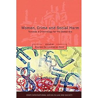 Kvinner, kriminalitet og sosial skade: mot en kriminologi for globale Age (Onati internasjonale serien i loven & samfunn)