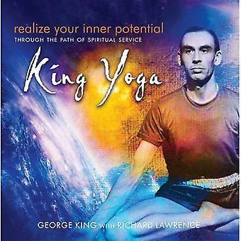 Ihr innere Potential zu realisieren: durch den Weg der geistlichen Dienst - König Yoga
