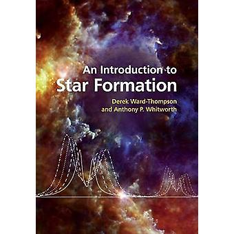 Introduction to Star Formation by Derek WardThompson