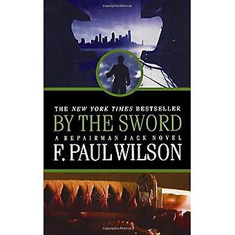 Por la espada: una novela de Jack reparador (Jack reparador)