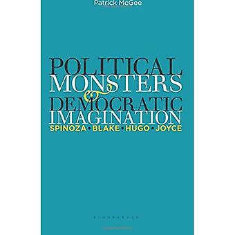 Political Monsters and Democratic Imagination: Spinoza, Blake, Hugo, Joyce