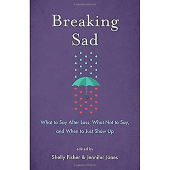 Breaking Sad: What to Say After Loss, What Not to Say, and When to Just Show Up