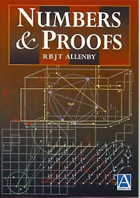Numbers and Proofs by Allenby