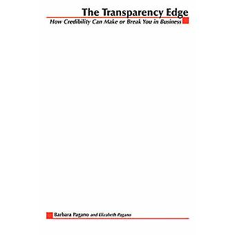 The Transparency Edge How Credibility Can Make or Break You in Business by Pagano & Barbara