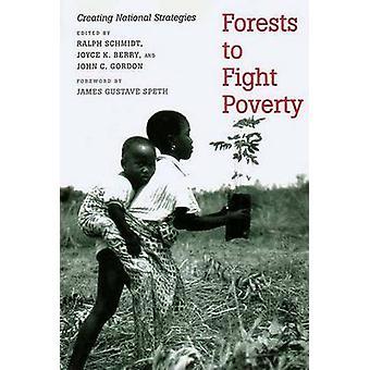 Wälder zur Bekämpfung der Armut, die Schaffung von nationalen Strategien von Schmidt & Ralph