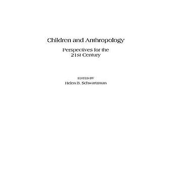 Kinder und Anthropologie-Perspektiven für das 21. Jahrhundert von Schwartzman & Helen