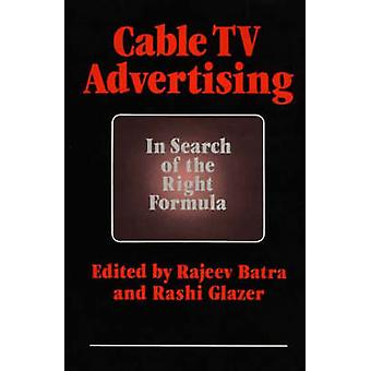 Cable TV Advertising In Search of the Right Formula by Batra & Rajeev
