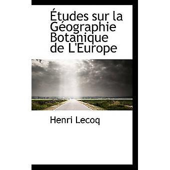 tudes sur la Gographie Botanique de LEurope by Lecoq & Henri